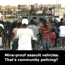 Mine proof assult vehicles. That's community policing?