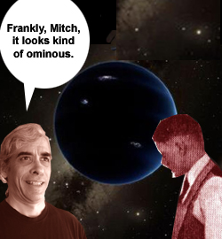 Frankly, Mitch, it looks kind of ominous.