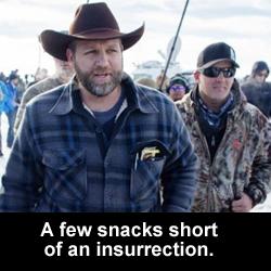 A few snacks short of an insurrection.