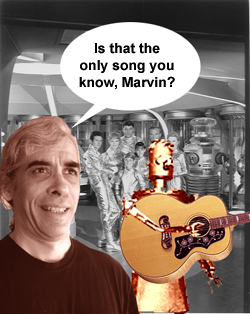 Is that the only song you know, Marvin?