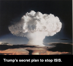 Trump's secret plan to stop ISIS.