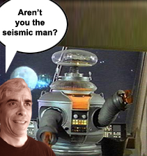 Aren't you the seismic man?