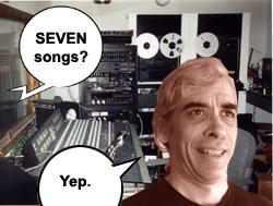 Seven songs?