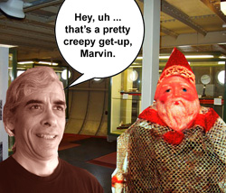 Hey, uh ... that's a really creepy get-up, Marvin.