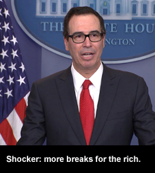 Shocker: more breaks for the rich.