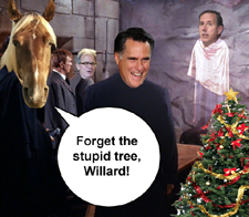 Forget the stupid tree, Willard.
