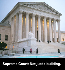 Supreme Court: Not just a building.