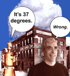 Marvin: It's 37 degrees. Me: Wrong.