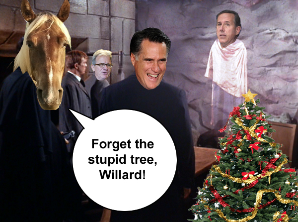 Forget the stupid tree, Willard!